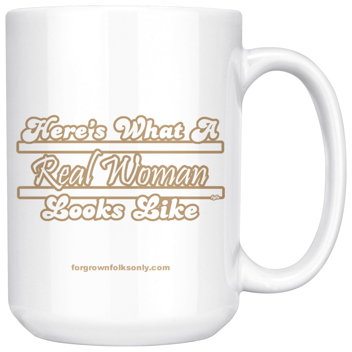 Here's What A Real Women Looks Like 15oz Mug