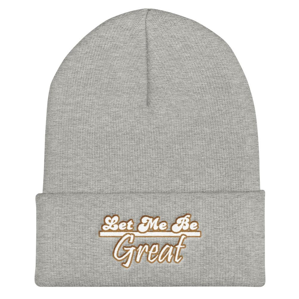 Let Me Be Great Beanie