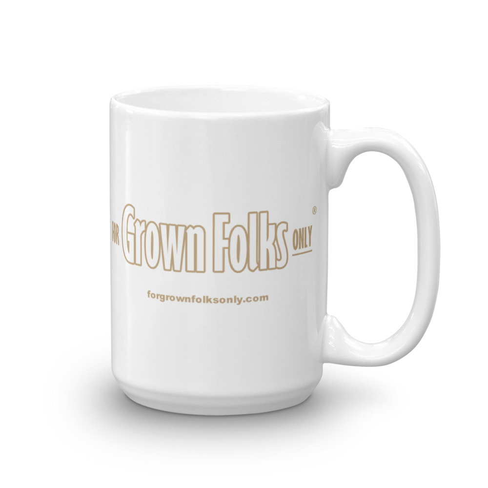 Official For Grown Folks Only 15oz Mug