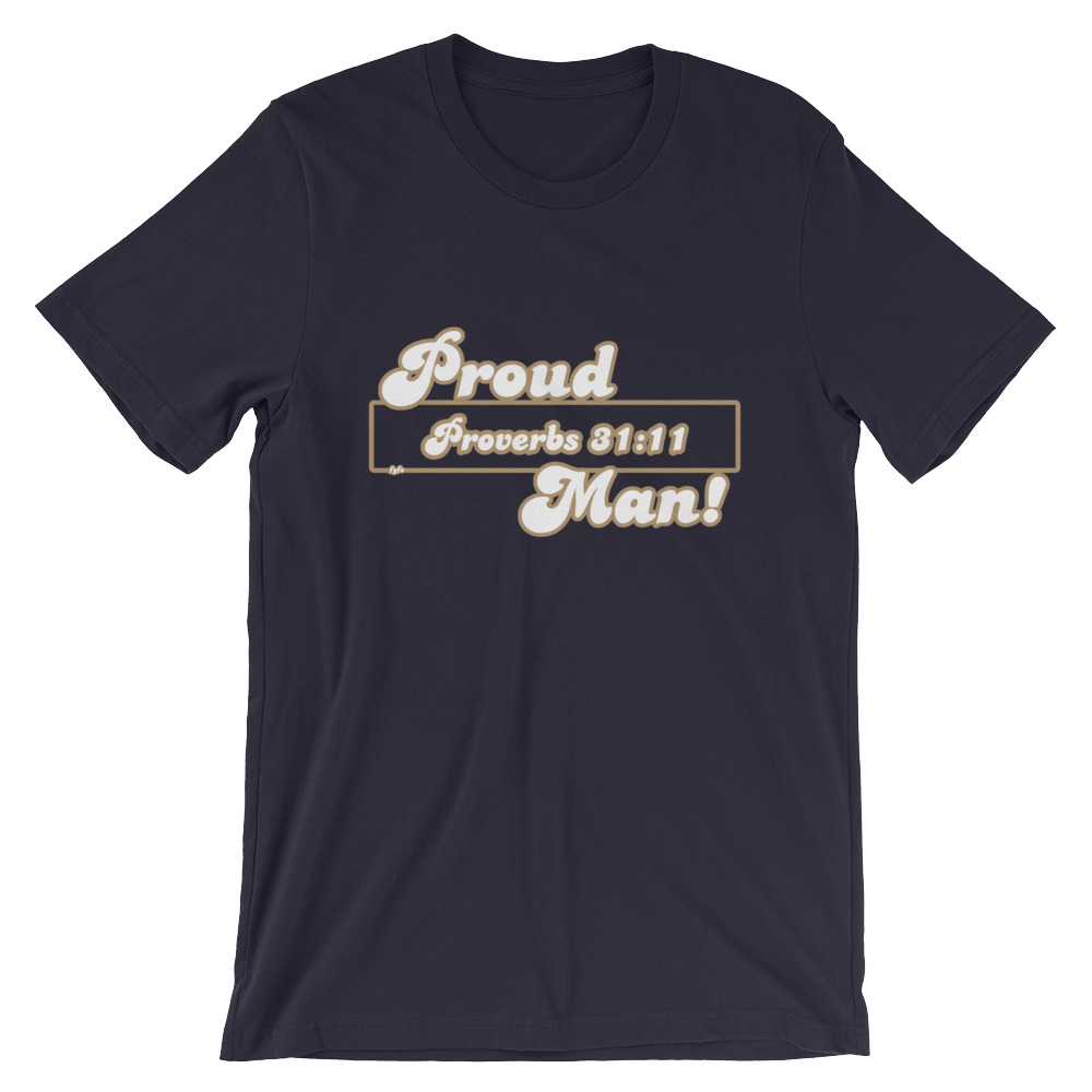 Proud Proverbs 31:11 Man Christian Navy T-Shirt