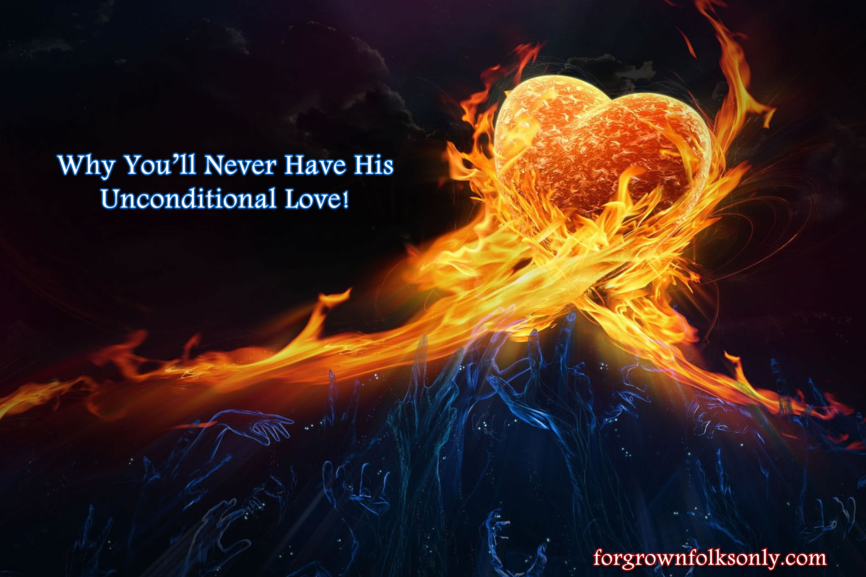 : Want His Unconditional Love?