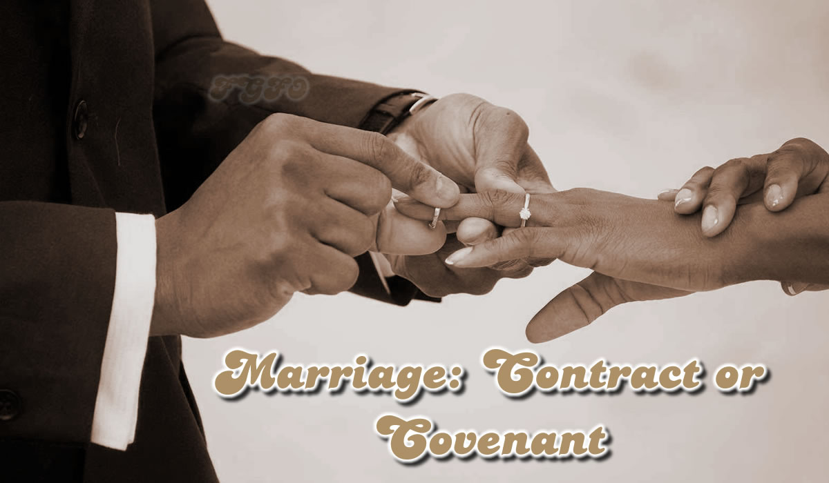 Marriage: Contract or Covenant