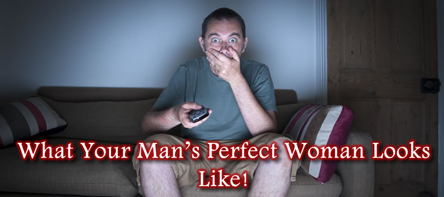 Here's Your Man's Perfect Woman