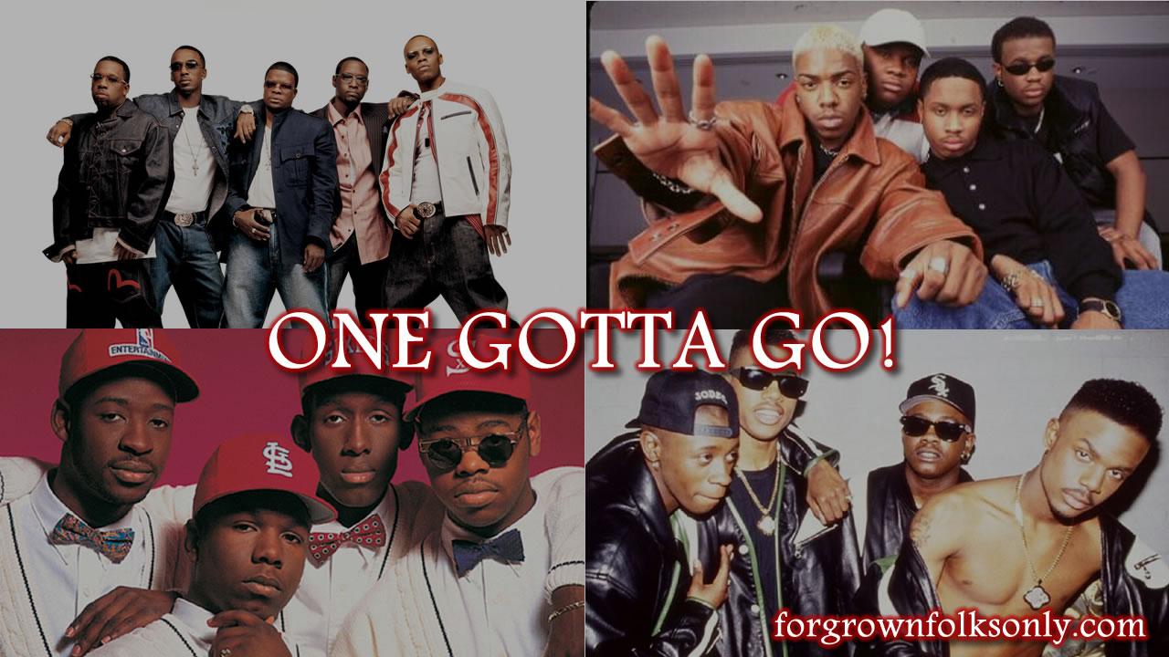 One Gotta Go (R&B Male Groups)